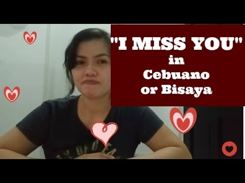 How To Say I Miss You In Cebuano Bisaya Youtube