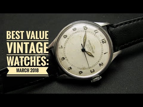 Best Value Vintage Watches: March 2018