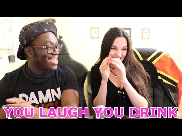 YOU LAUGH YOU DRINK!