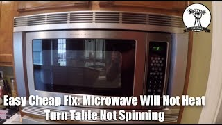 easy fix microwave will not heat and turntable will not spin how to fix a broken microwave