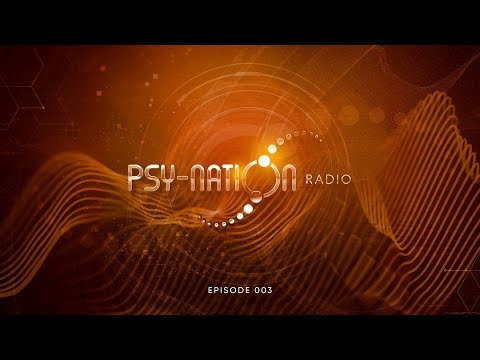 Psy-Nation Radio #003 - Incl. Tristan mix [by Liquid Soul & Ace Ventura]
