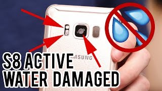 My Galaxy S8 Active was NOT Water Resistant !