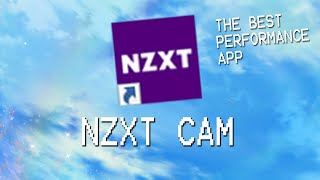 NZXT Cam Install and Overview (The Best Performance App)