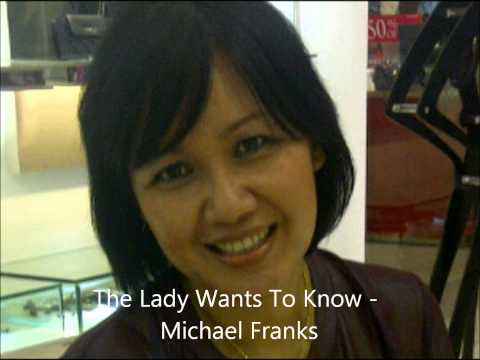 MICHAEL FRANKS - THE LADY WANTS TO KNOW  (HQ)