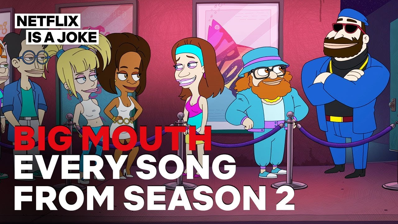 Every Song in Big Mouth Season 2