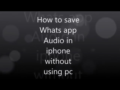 How to save whatsapp mp3 in iphone | HOW TO SAVE  RECIVED AUDIO FILE ON WHATSS APP ON IPHONE