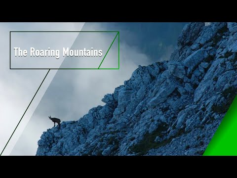 The Roaring Mountains - The Secrets of Nature