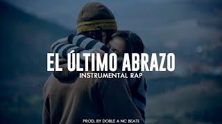 EL ULTIMO ABRAZO - Base De Rap Romantico Triste 2018 USO LIBRE Pista Beat - Doble A nc Beats