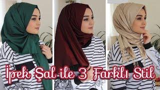 ŞAL BAĞLAMA | İpek Şal ile 3 Farklı Stil | Hijab Tutorial