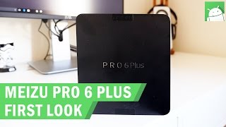 Meizo Pro 6 Plus unboxing and first look