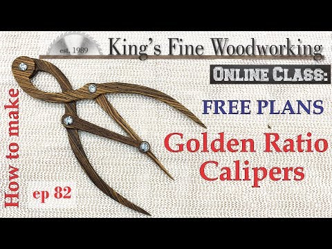 82 - How to Make Golden Ratio Calipers Golden Mean FREE PLANS
