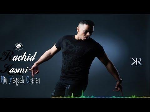 Rachid Kasmi - Min Yaqsah Oranam