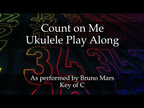 Count On Me Ukulele Play Along Youtube