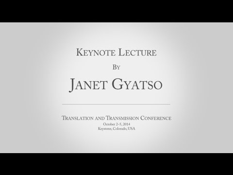 TTC, Saturday, October 4, 2014. Keynote Lecture by Janet Gyatso