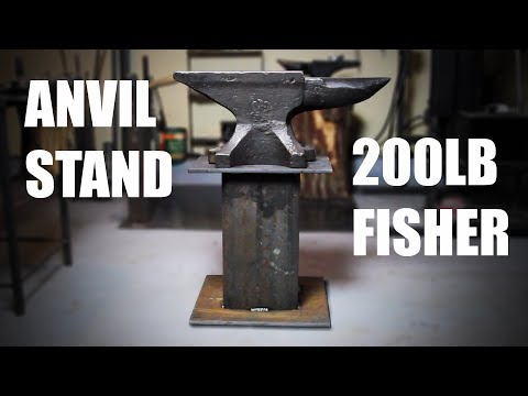 Making An Anvil Stand For A 200 Pound Fisher Anvil