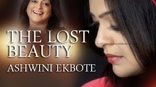 The Lost Beauty :- Actress, Dancer Ashwini Ekbote