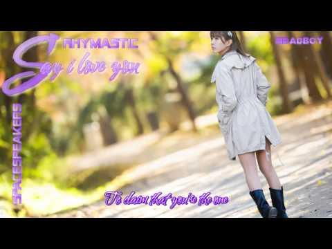 Say i love you - Rhymastic ( w/lyrics )