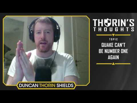 Thorin's Thoughts - Quake Can't Be Number One Again (Quake)