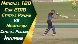 Central Punjab vs Northern | Central Punjab Innings | National T20 Cup 2019