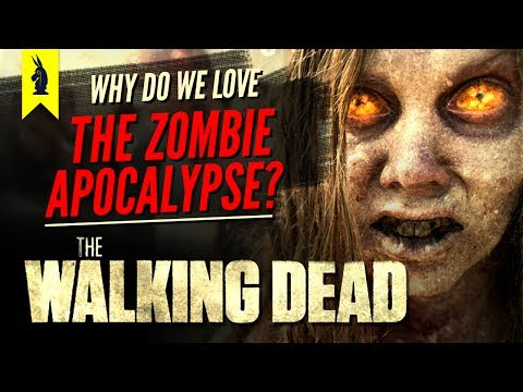 The Walking Dead: Why Do We Love the Zombie Apocalypse? –Wisecrack Edition