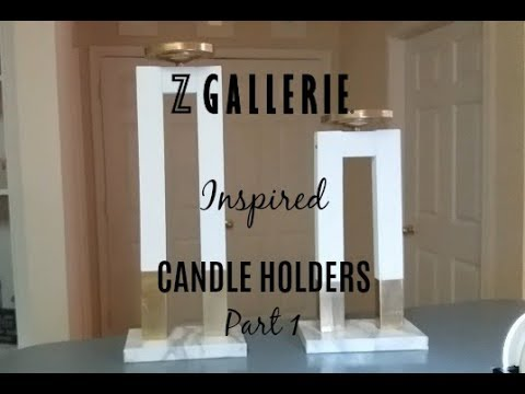 DIY Zgallerie Inspired Candle Holders - Part 1
