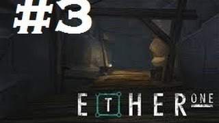 Ether One gameplay Walkthrough part 3 - Devlin Mine