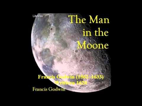 Man In The Moone Francis Godwin 1620 Youtube