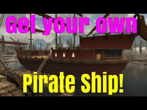 SKYRIM SPECIAL EDITION: How to get your own Pirate Ship!