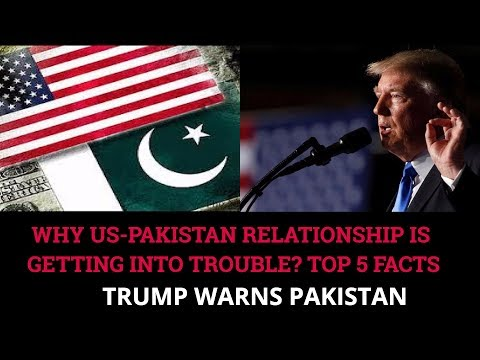 WHY US-PAKISTAN RELATIONSHIP IS GETTING INTO TROUBLE? TOP 5 FACTS