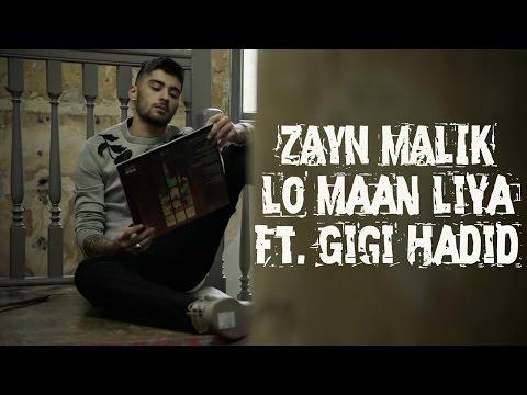 Lo Maan Liya | New Song | Ft. Zayn Malik | Gigi Hadid | 2017