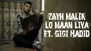 Lo Maan Liya | New Song | Ft. Zayn Malik | Gigi Hadid | 2017