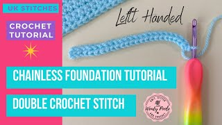 Crochet: Chainless Foundation Tutorial using UK Double Crochet Stitch - Left Handed  - Wendy Poole