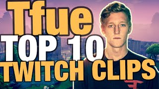 Tfue Top 10 Most Viewed Twitch Clips Ever (Fortnite Funny Moments)