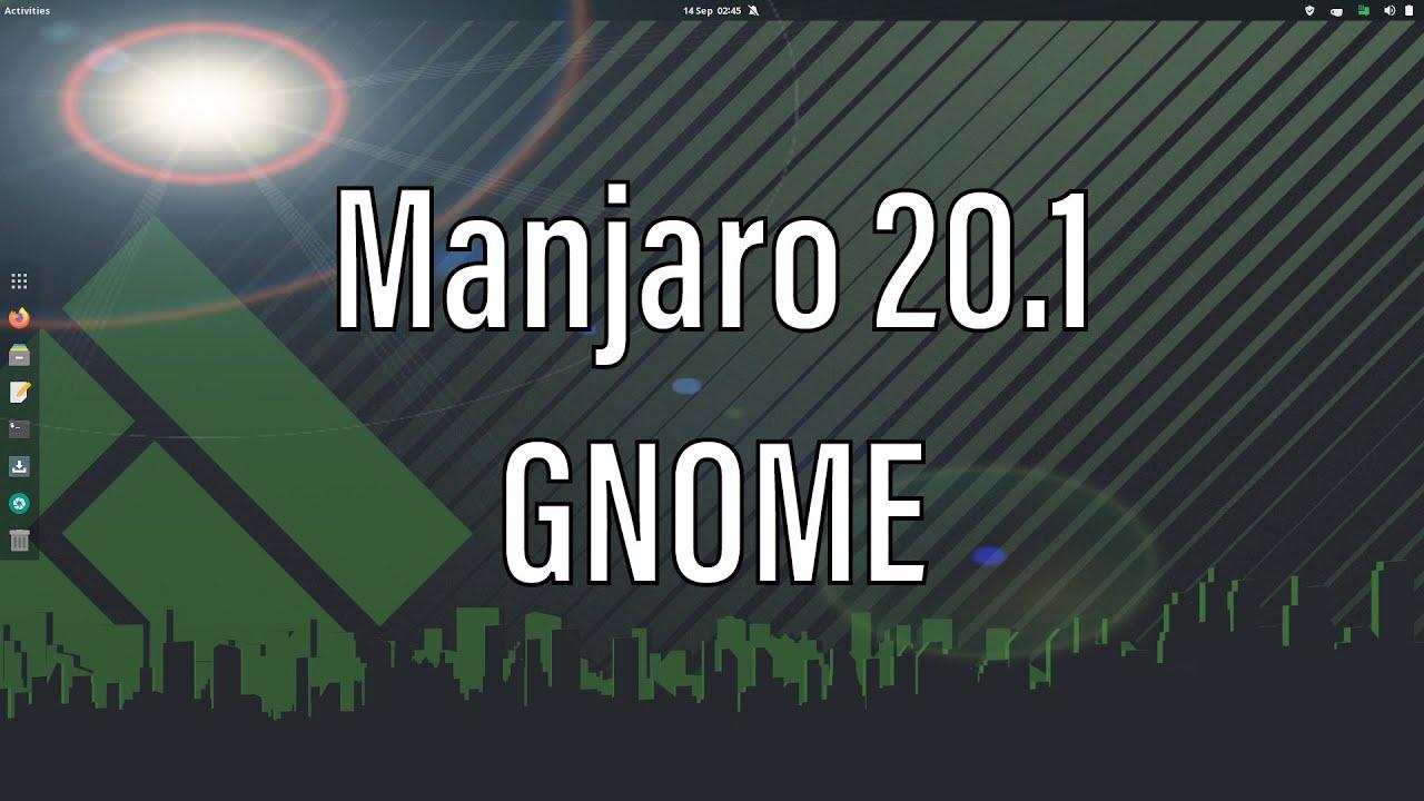 Manjaro 20.1 Mikah   GNOME
