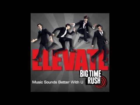 Big Time Rush feat. Mann - Music Sounds Better With U - Elevate Album (HD)