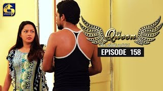 Queen Episode 158 || ''ක්වීන්'' || 19th March 2020 Thumbnail