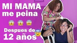 Mi mamá me peina LUEGO DE 12 AÑOS!!!