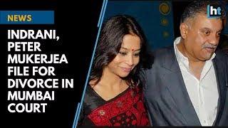 Indrani, Peter Mukerjea file for divorce in Mumbai court