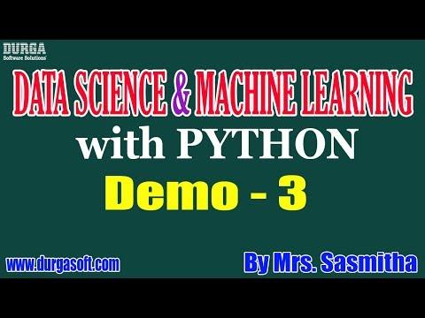 Data Science U0026 Machine Learning With Python Tutorial || Demo - 3 || By Mrs. Sasmitha On 18-12-2019