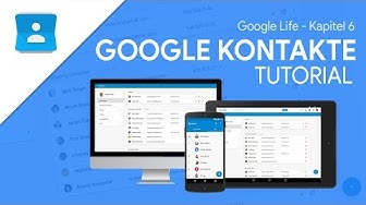 So funktioniert Google Kontakte | Das Große Tutorial (Google Life #06)