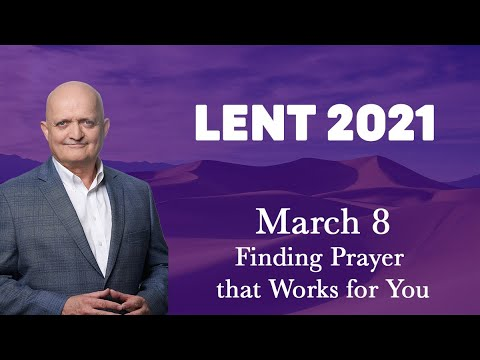 8th March - Finding Prayer that Works for You