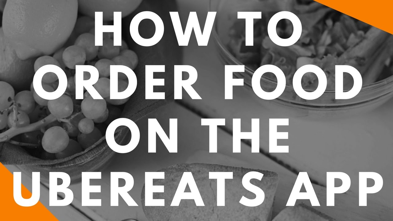 How To Use Uber Eats App To Order Food  How Does It Work