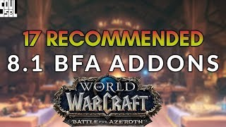 17 Recommended Addons for 8.1 Tides of Vengeance! World of Warcraft Battle for Azeroth