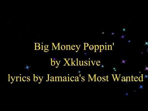 Big Money Poppin' - Xklusive (Lyrics)
