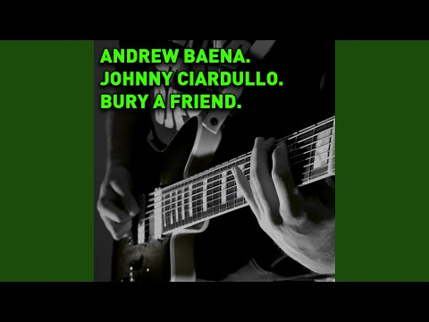 Bury a Friend (feat. Johnny Ciardullo) Mp3