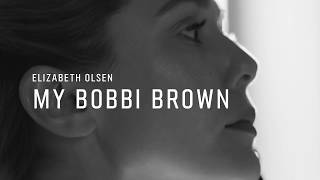 #MyBobbiBrown by Elizabeth Olsen