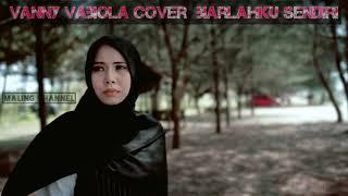 Download BIARLAHKU SENDIRI || VANNY VABIOLA COVER LAGU LAWAS (LIRIK)