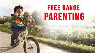 What is Free Range Parenting? Teaching your kids Independence