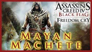 AC IV FREEDOM CRY | MAYAN MACHETE LOCATION & BOARDING GAMEPLAY | MACHETE FIGHTING STYLE VERDICT | HD