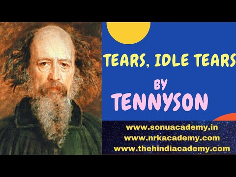 """an analysis of tennysons tears idle tears A summary of """"tears, idle tears"""" in alfred lord tennyson's tennyson's poetry learn exactly what happened in this chapter, scene, or section of tennyson's poetry and what it."""